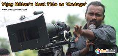 'Kadugu' would be the title for Vijay Milton's next