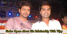 Simbu opens about his relationship with Vijay