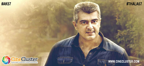 Who would be Ajith's villain in AK57?