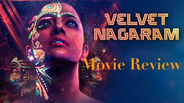 Velvet Nagaram Review