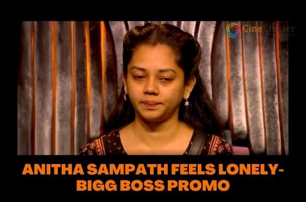 ANITHA SAMPATH FEELS LONELY-BIGG BOSS PROMO