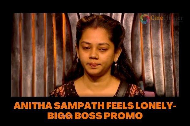 ANITHA SAMPATH FEELS LONELY-BIGG BOSS PROMO