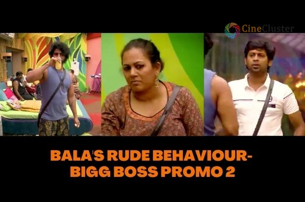 BALA'S RUDE BEHAVIOUR- BIGG BOSS PROMO 2