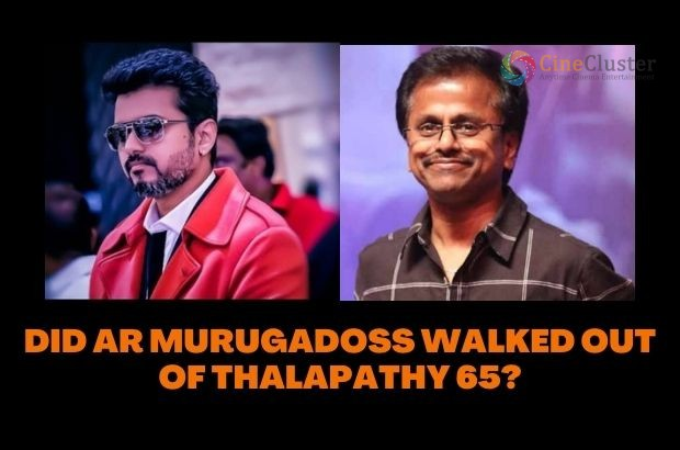 DID AR MURUGADOSS WALKED OUT OF THALAPATHY 65?