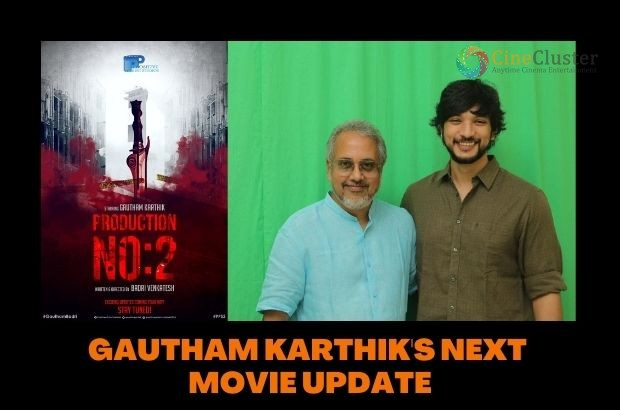 GAUTHAM KARTHIK'S NEXT MOVIE UPDATE