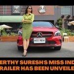 KEERTHY SURESH'S MISS INDIA TRAILER HAS BEEN UNVEILED