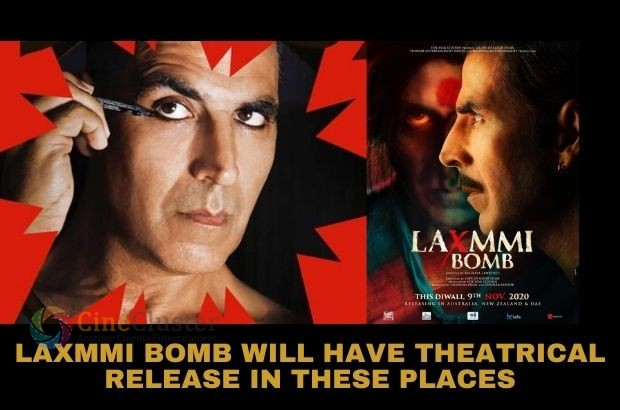 LAXMMI BOMB WILL HAVE THEATRICAL RELEASE IN THESE PLACES