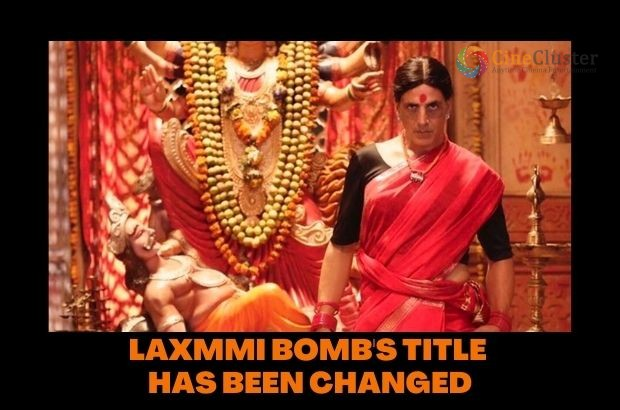 LAXMMI BOMB'S TITLE HAS BEEN CHANGED