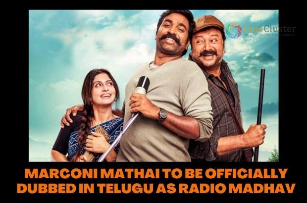 MARCONI MATHAI TO BE OFFICIALLY DUBBED IN TELUGU AS RADIO MADHAV