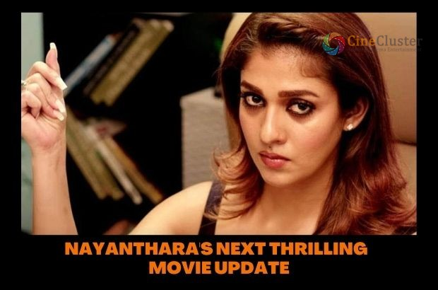 NAYANTHARA'S NEXT THRILLING  MOVIE UPDATE
