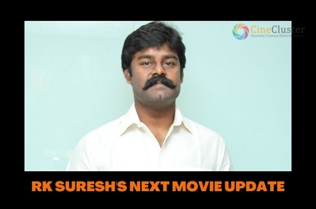 RK SURESH'S NEXT MOVIE UPDATE