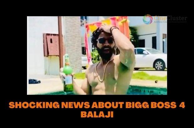 SHOCKING NEWS ABOUT BIGG BOSS  4 BALAJI