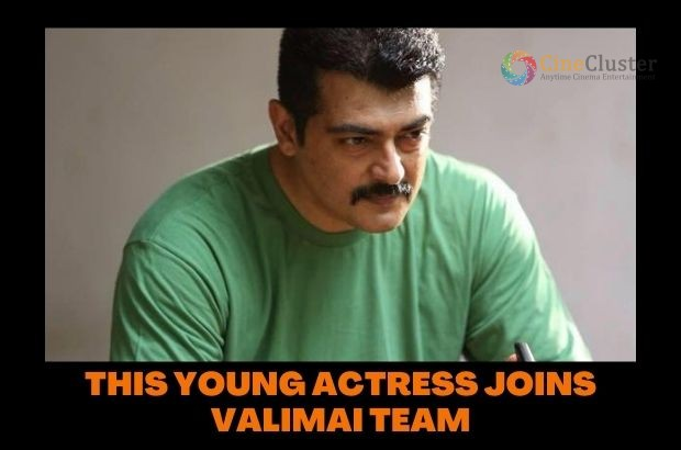 THIS YOUNG ACTRESS JOINS VALIMAI TEAM