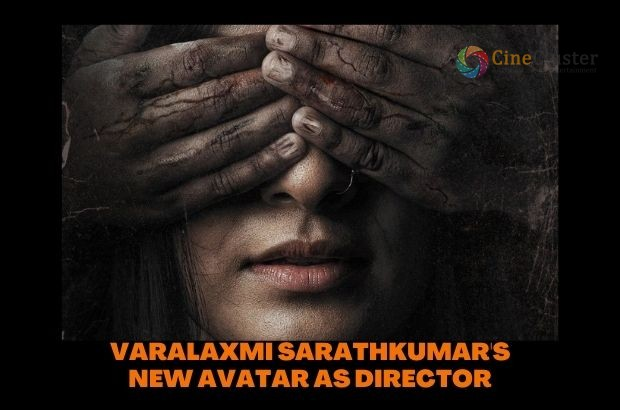VARALAXMI SARATHKUMAR'S NEW AVATAR AS DIRECTOR