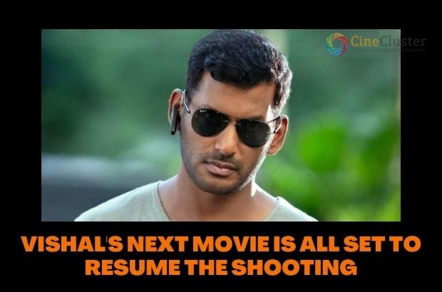 VISHAL'S NEXT MOVIE IS ALL SET TO RESUME THE SHOOTING