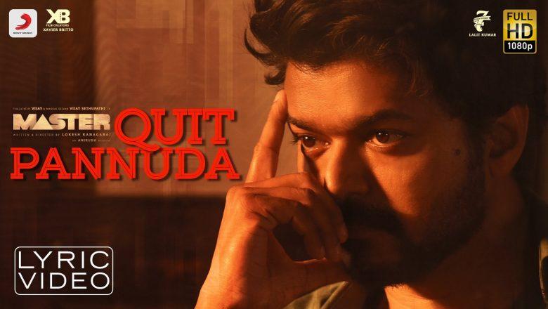 Quit Pannuda Lyric Video