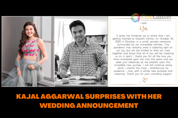 KAJAL AGGARWAL SURPRISES WITH HER WEDDING ANNOUNCEMENT