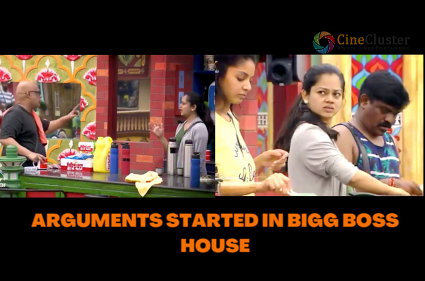 ARGUMENTS STARTED IN BIGG BOSS HOUSE