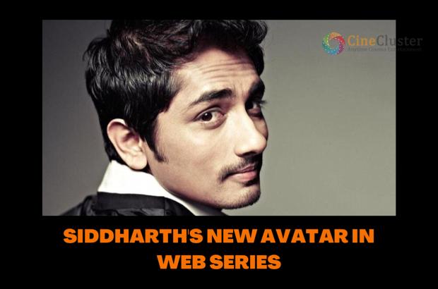 SIDDHARTH'S NEW AVATAR IN WEB SERIES