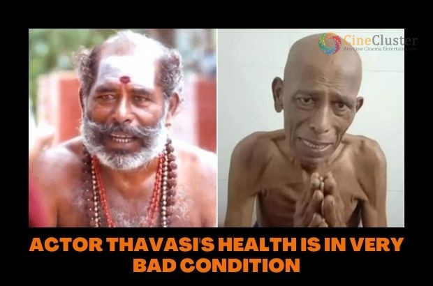 ACTOR THAVASI'S HEALTH IS IN VERY BAD CONDITION
