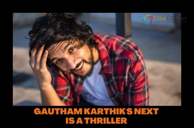 GAUTHAM KARTHIK'S NEXT IS A THRILLER