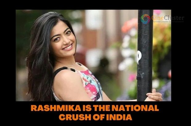 RASHMIKA IS THE NATIONAL CRUSH OF INDIA