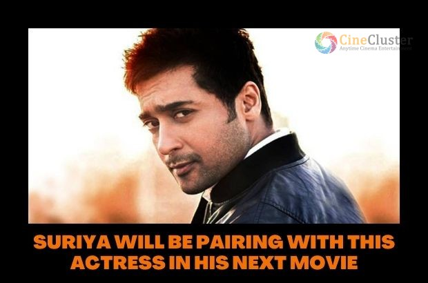 SURIYA WILL BE PAIRING WITH THIS ACTRESS IN HIS NEXT MOVIE