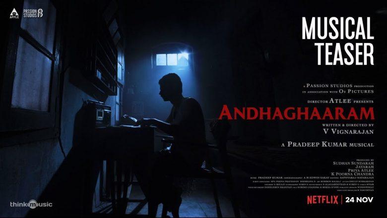 Andhaghaaram Musical Teaser