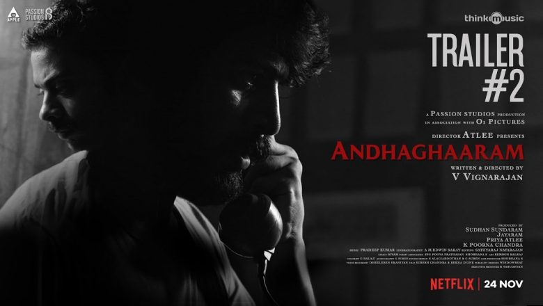 Andhaghaaram Official Trailer 2