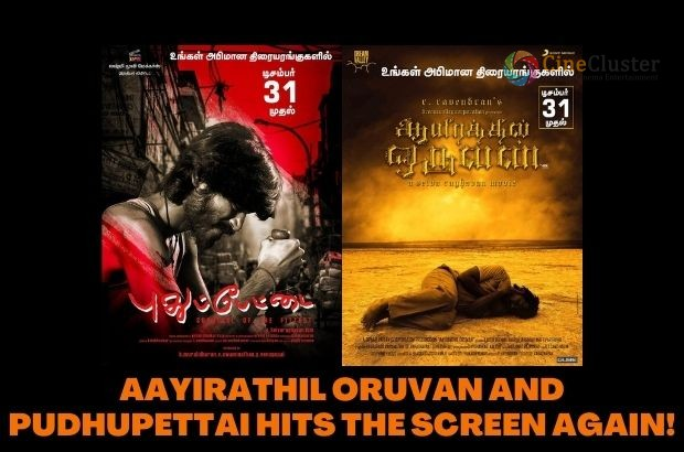 AAYIRATHIL ORUVAN AND PUDHUPETTAI HITS THE SCREEN AGAIN!