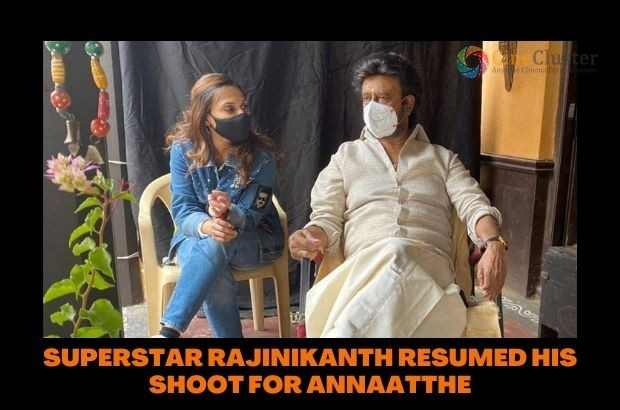 SUPERSTAR RAJINIKANTH RESUMED HIS SHOOT FOR ANNAATTHE