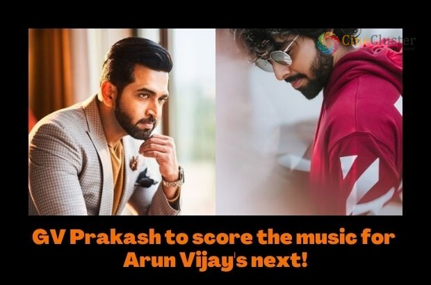 GV Prakash to score the music for Arun Vijay's next!