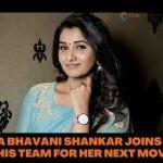 PRIYA BHAVANI SHANKAR JOINS WITH THIS TEAM FOR HER NEXT MOVIE